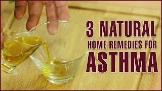3 Best Natural Home Remedies For ASTHMA TREATMENT