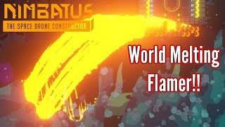Nimbatus   The ULTIMATE Flame Thrower(s)!!   Closed Alpha Update!!