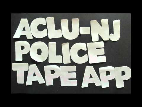 The ACLU-NJ Police Tape App