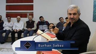 Burhan Sabaz - O masum çocuğunu ahirette şefaatçı olmak lazım gelirken davacı eder