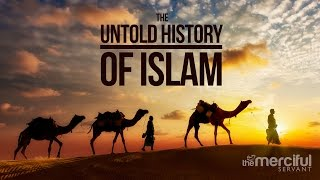 The Untold History - How Islam Spread