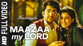 'Maazaa My Lord' Video Song from  Hawaizaada