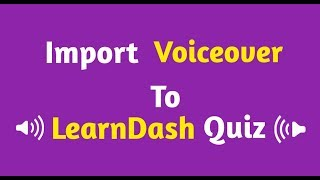 Import Voiceover To LearnDash Quiz