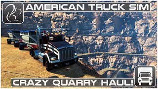 Crazy Quarry Haul! (American Truck Simulator)