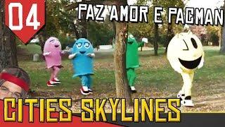 Paz Amor e Pacman - Cities Skylines Green Cities #04 [Gameplay Português PT-BR]