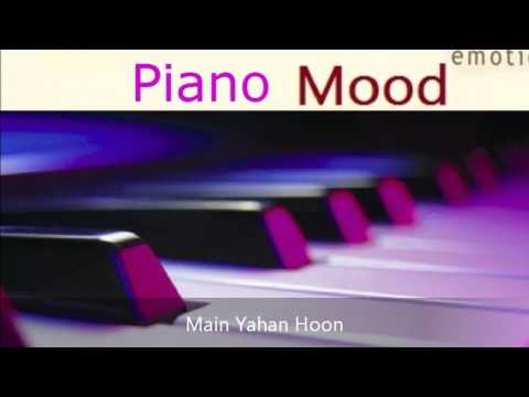 Piano Mood Main Yahan Hoon video