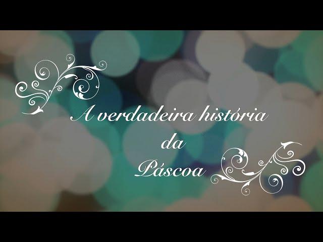 A verdadeira historia da pascoa - com Aline Barros