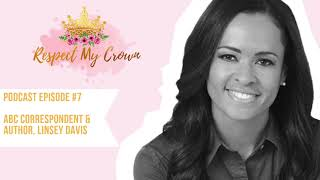 Episode 07: Respect My Crown featuring Linsey Davis