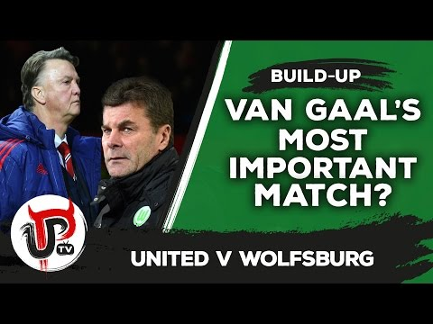 Van Gaal's most important game so far at United? | Wolfsburg vs Man United