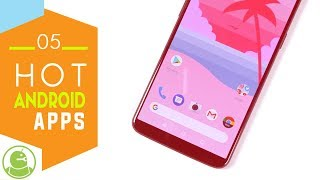 05 Hot Android Apps| April 2018