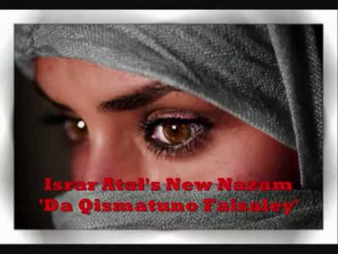 Israr Atal New Pashto Nazam (da Qismatuno Faisaley) video