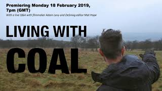 Living with Coal: Livechat Q&A with filmmaker Adam Levy and DeSmog UK