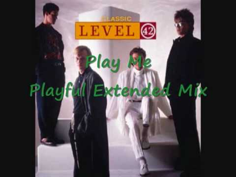 Level 42 - Play Me