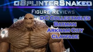 Figure Review - DC Collectables - Batman Arkham City - Clayface