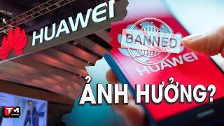 Người dùng điện thoại Huawei bị ảnh hưởng gì khi các công ty công nghệ Mỹ ngừng hợp tác?