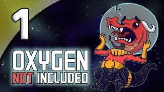 Oxygen Not Included - 1. Printing People - Let's Play Oxygen Not Included Gameplay
