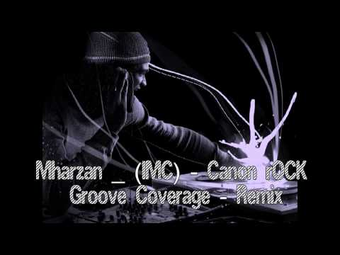 Mharzan IMC- Canon rOCK & Groove Coverage Remix
