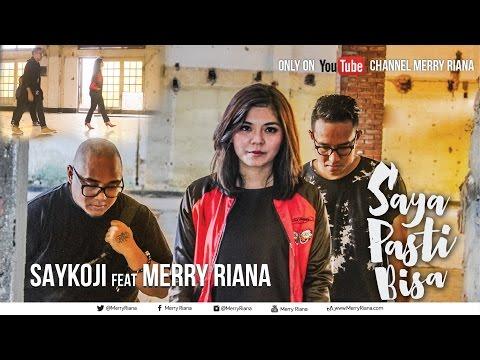 SAYA PASTI BISA - SAYKOJI ft. MERRY RIANA | Cool Collab