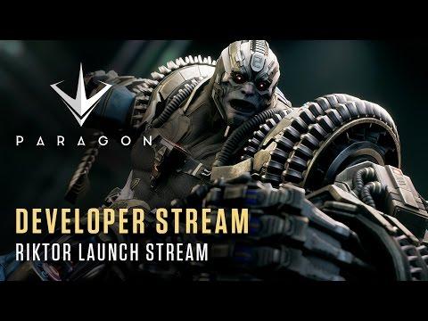Paragon Developer Stream - Riktor Launch