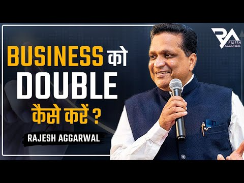 How To Double Your Business (in Hindi) By Rajesh Aggarwal, Motivational Speaker & Life Coach video