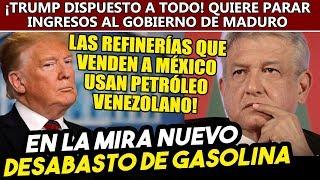 Si Trump para importación de petróleo de Venezuela, subirá la gasolina en México