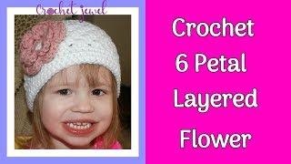 How to Crochet a 6 Petal Layered Flower Tutorial - Crochet Jewel