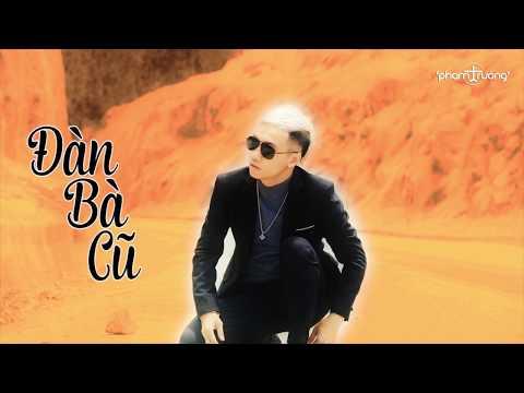 Đàn Bà Cũ - Phạm Trưởng [Official Video Lyric] thumbnail