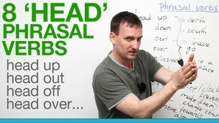 8 'head' phrasal verbs - head up, head out, head off...