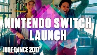 Just Dance 2017: Nintendo Switch Launch Trailer