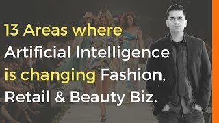 Artificial Intelligence Applications: 13 Areas AI Will Change Fashion Industry [CRITICAL]