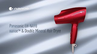 Introducing Panasonic nanoe™ & Double Mineral Hair Dryer | EH-NA98 (For Asia)