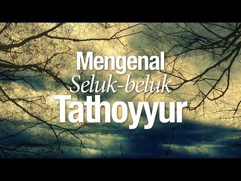 Ceramah Agama Islam: Seluk-beluk Tathoyyur - Ustadz Muhammad Elvy Syam, Lc.
