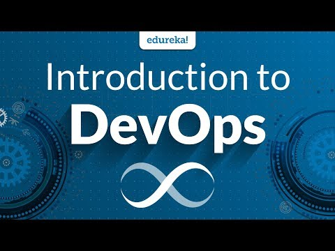 Introduction to DevOps | DevOps Tutorial for Beginners | DevOps Training | Edureka