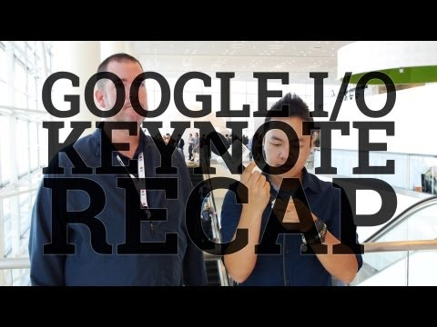 Google I/O 2013 Keynote Reaction