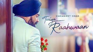 Teriya Raahwaan: Simranjeet Singh, Ishmeet Narula (Full Song) Mix Singh | Latest Punjabi Songs 2018