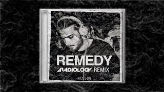 Alesso - Remedy (Radiology Remix)