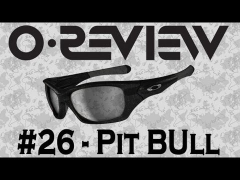 Oakley Reviews Episode 26: Pit Bull