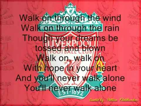 You'll Never Walk Alone -liverpool-with Lyrics video