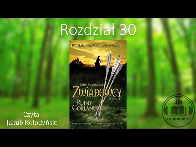 [Audiobook] Zwiadowcy 1 Ruiny Gorlanu - ROZDZIAŁ 30
