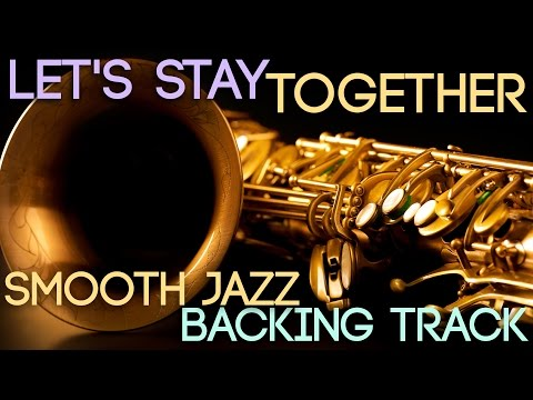 Let's Stay Together   Smooth Jazz Play-along Backing Track