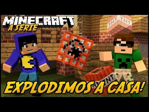Minecraft: A SÉRIE 2 - EXPLODIMOS A CASA?! #17