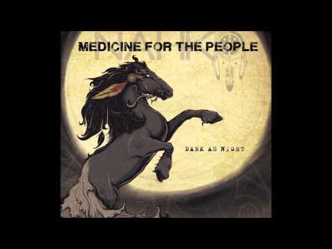 Medicine For The People - Black As The Night