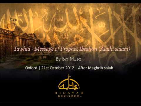 Tawhid - Message of Prophet Ibrahim (Alaihi salam)