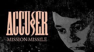 ACCUSER - Mission: Missile (Lyric video)