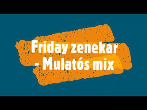 Friday zenekar - Mulatós mix