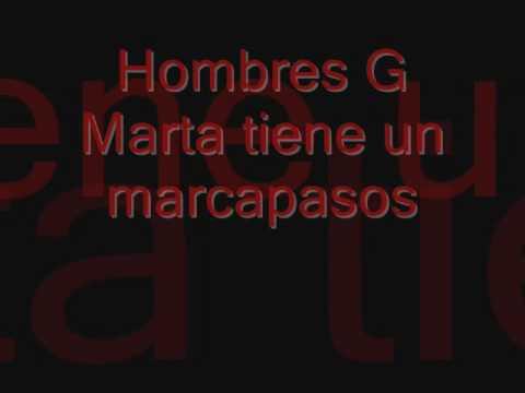 Hombres G - Marta Tiene Un Marcapasos
