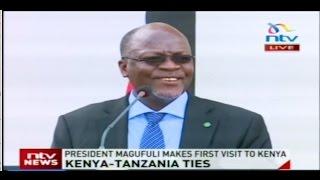 Speech by Tanzania's President John Magufuli at State House, Nairobi