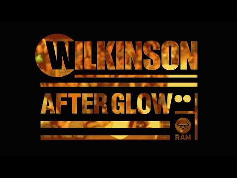 Wilkinson - Afterglow (BBC Radio 1 Hottest Record In The World)