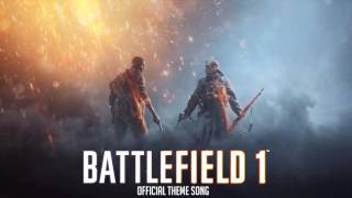 Battlefield 1 - Official Theme Song [OST]