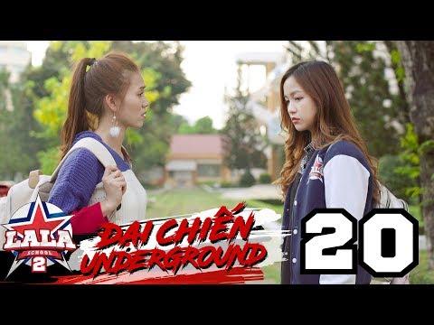 LA LA SCHOOL | TẬP 20 | Season 2 : ĐẠI CHIẾN UNDERGROUND